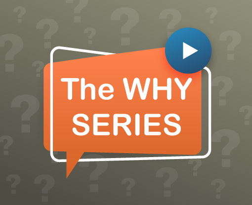 WHY Series